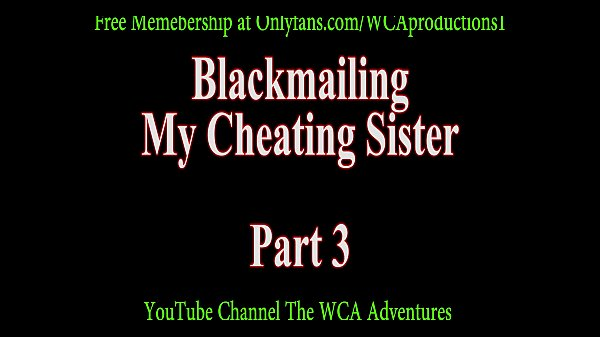 Cheating, Blackmail, Blackmailed, Sister blackmail, Blackmail sister